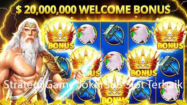 Strategi Meraih Kemenangan Game Joker388 Slot Online