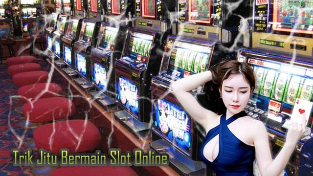 Trik Jitu Bermain Slot Online